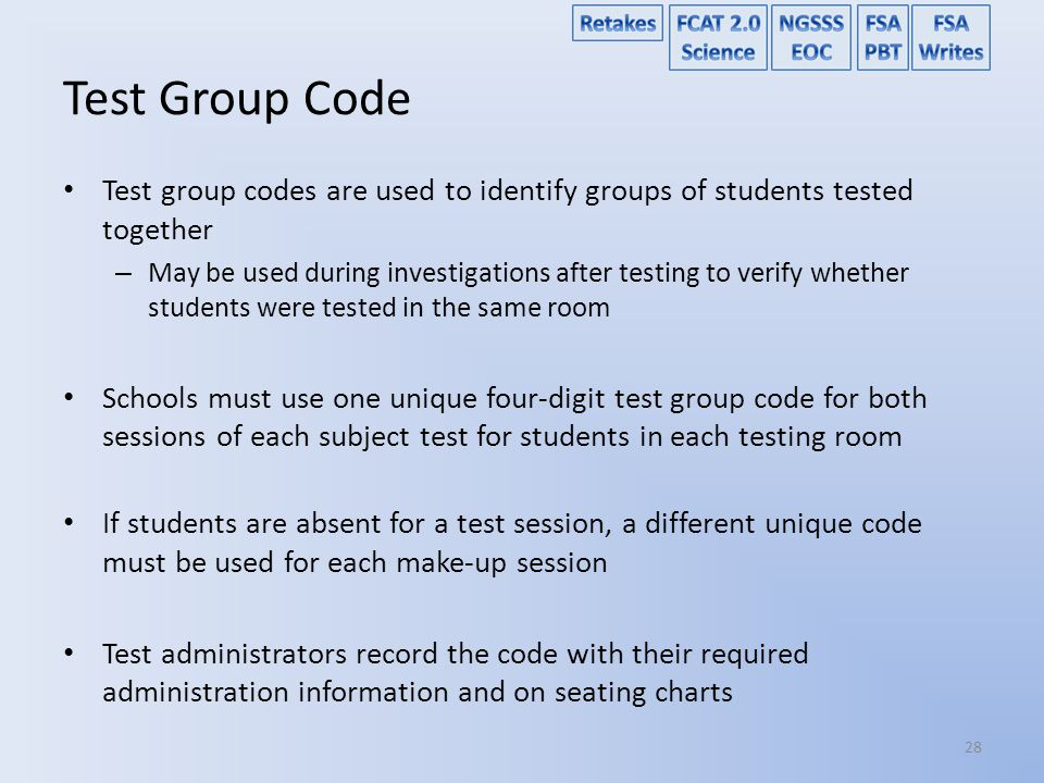 Test Group Code Test group codes are used to identify groups of students tested together.