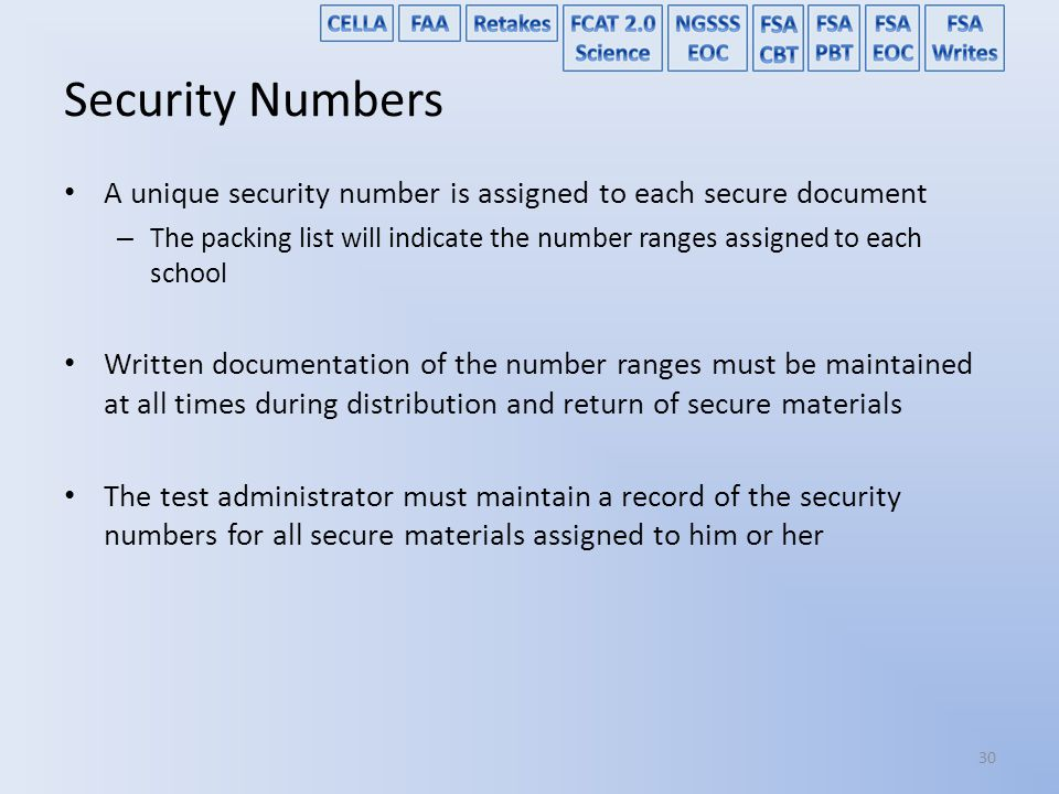 Security Numbers A unique security number is assigned to each secure document.