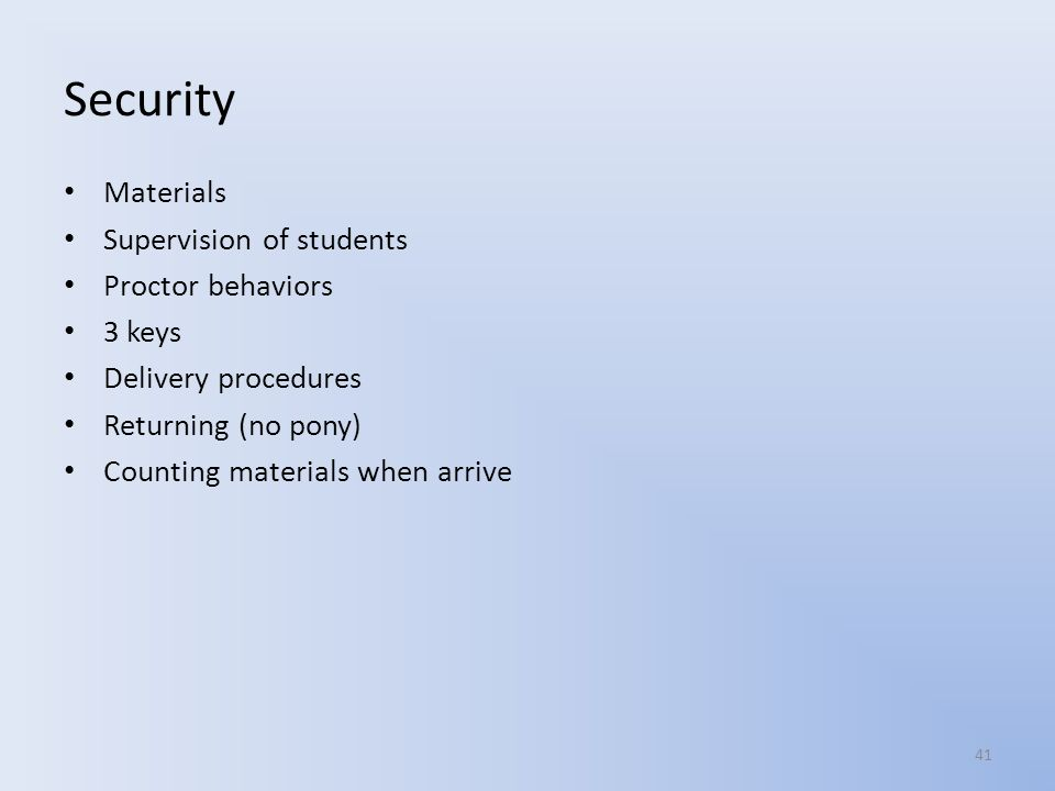 Security Materials Supervision of students Proctor behaviors 3 keys