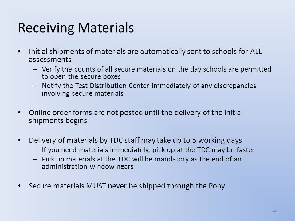 Receiving Materials Initial shipments of materials are automatically sent to schools for ALL assessments.