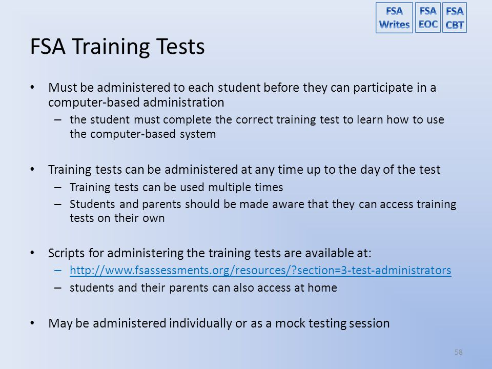FSA Training Tests Must be administered to each student before they can participate in a computer-based administration.