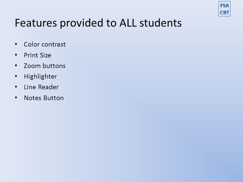 Features provided to ALL students