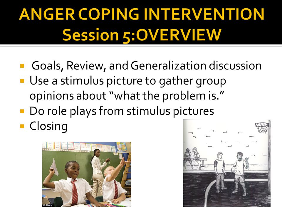 ANGER COPING INTERVENTION Session 5:OVERVIEW