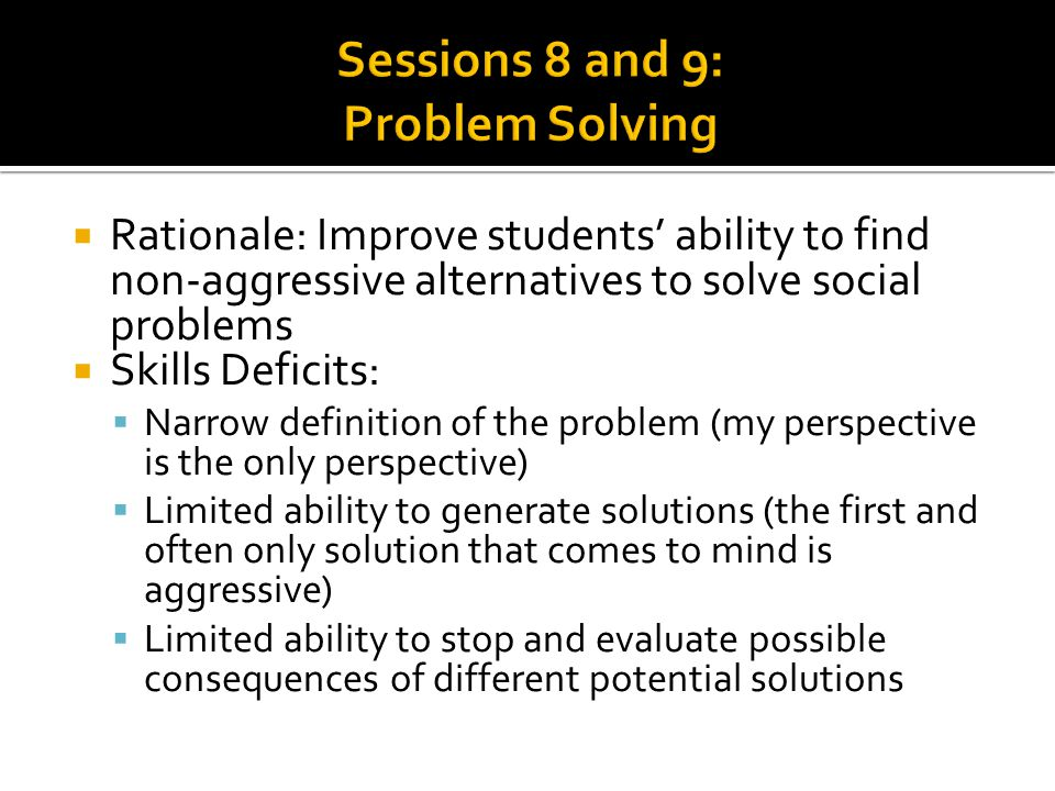 Sessions 8 and 9: Problem Solving