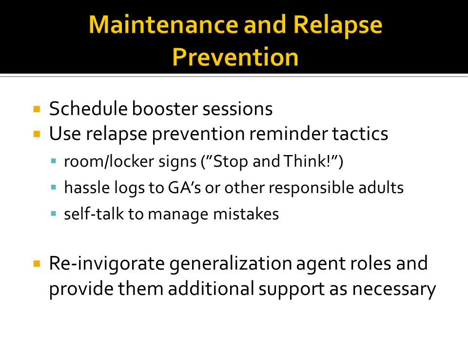 Maintenance and Relapse Prevention
