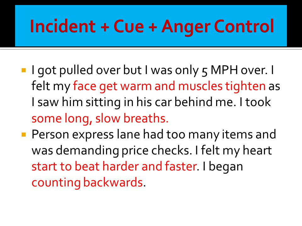 Incident + Cue + Anger Control