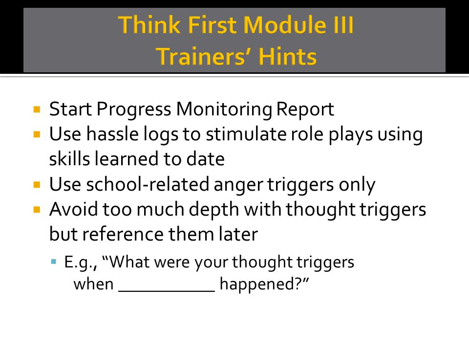 Think First Module III Trainers' Hints