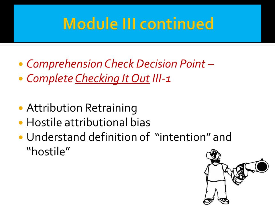 Module III continued Comprehension Check Decision Point –