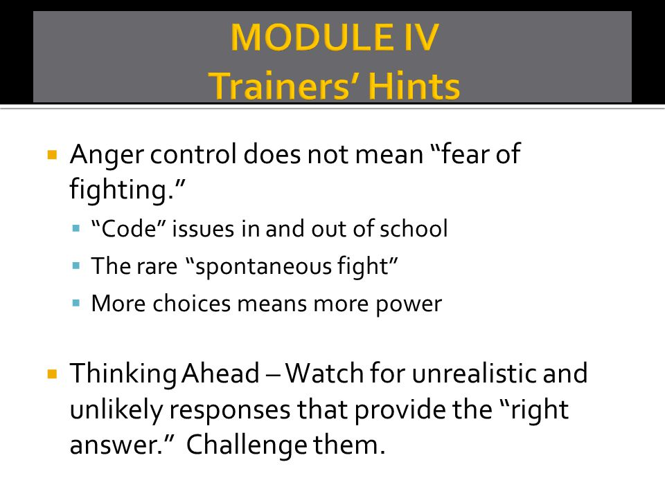 MODULE IV Trainers' Hints