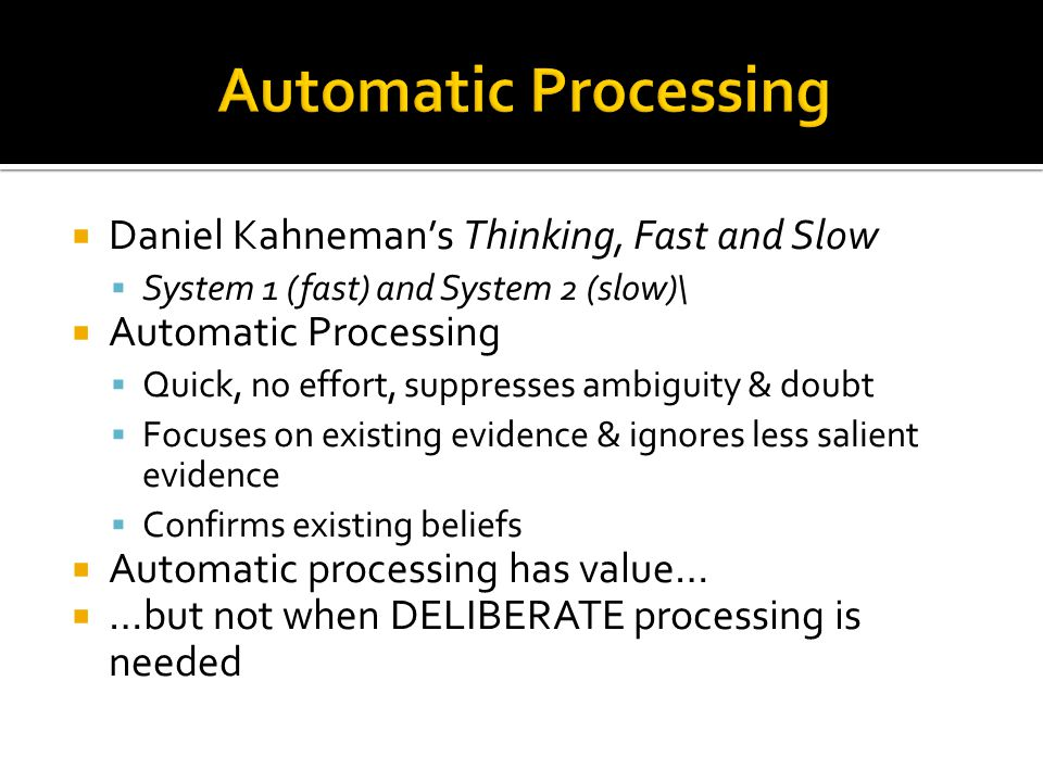 Automatic Processing Daniel Kahneman's Thinking, Fast and Slow