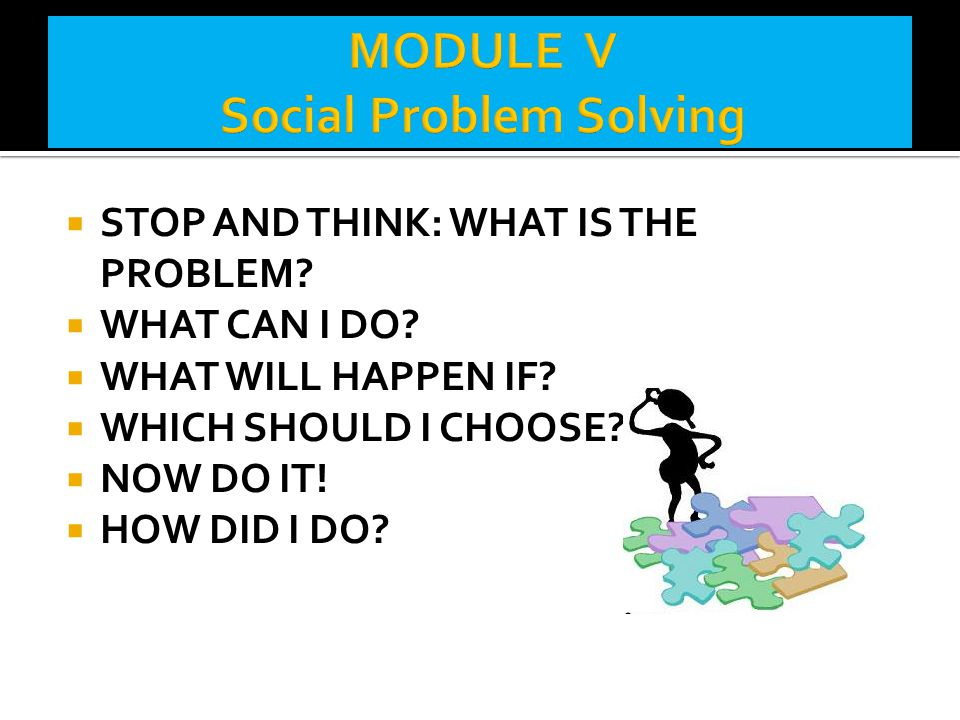 MODULE V Social Problem Solving