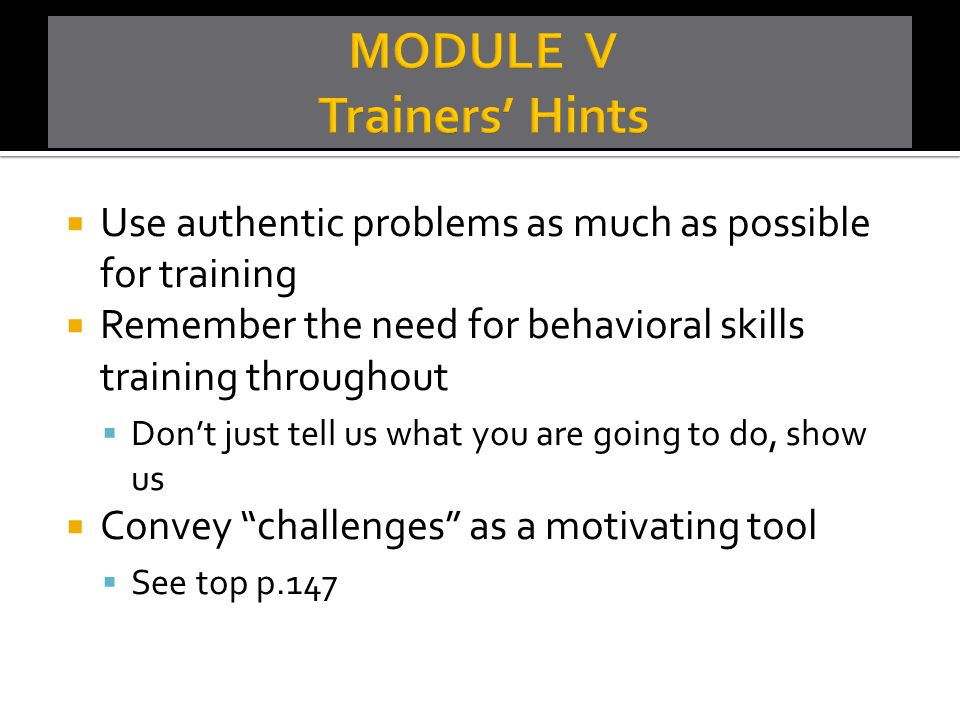 MODULE V Trainers' Hints