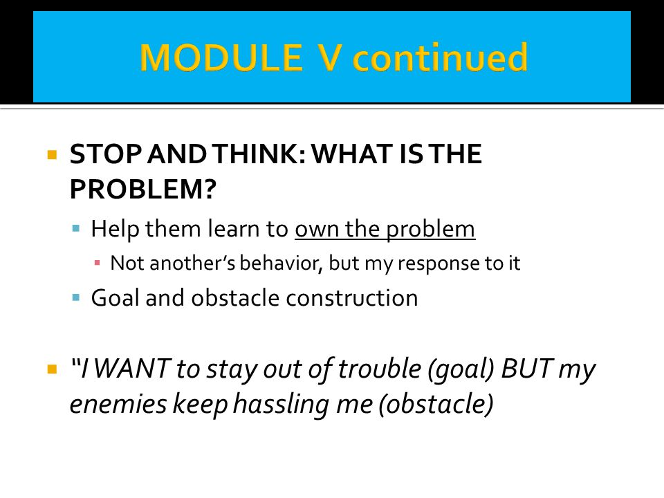 MODULE V continued STOP AND THINK: WHAT IS THE PROBLEM