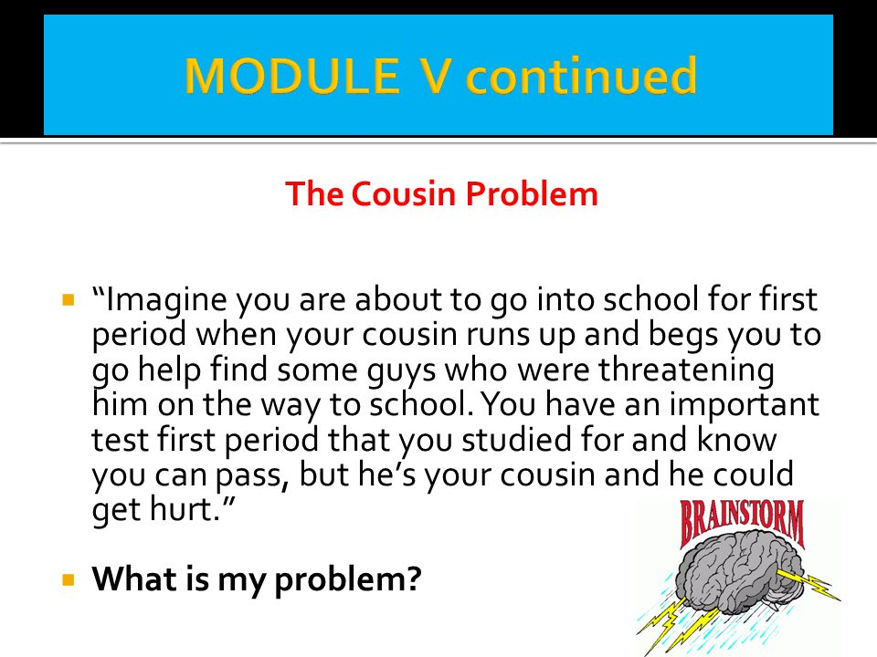 MODULE V continued The Cousin Problem