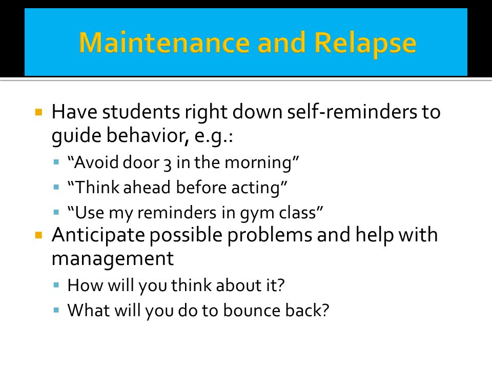 Maintenance and Relapse