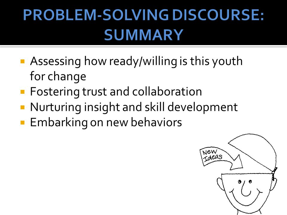 PROBLEM-SOLVING DISCOURSE: SUMMARY