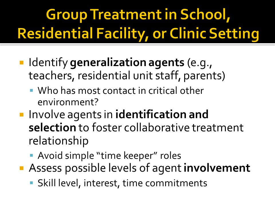 Group Treatment in School, Residential Facility, or Clinic Setting