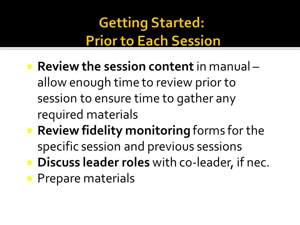 Getting Started: Prior to Each Session