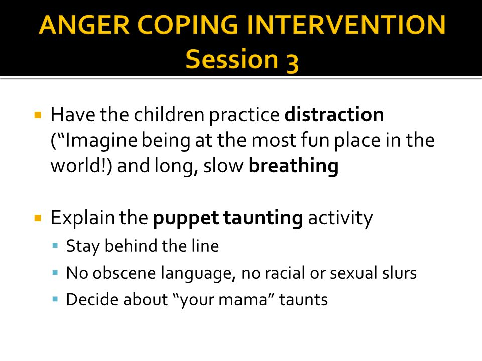 ANGER COPING INTERVENTION Session 3