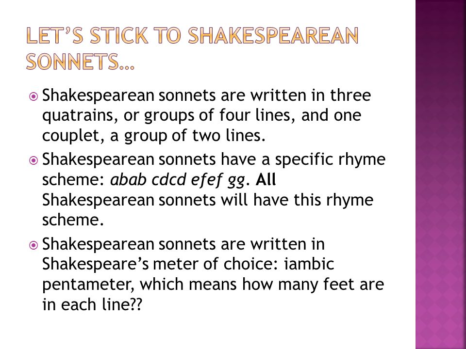 Let's stick to Shakespearean Sonnets…