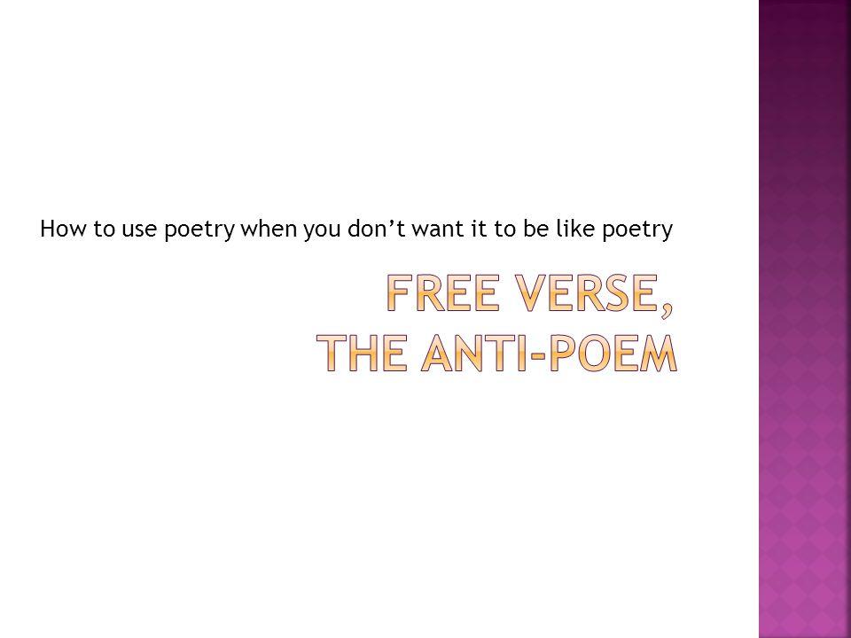 Free Verse, the Anti-Poem
