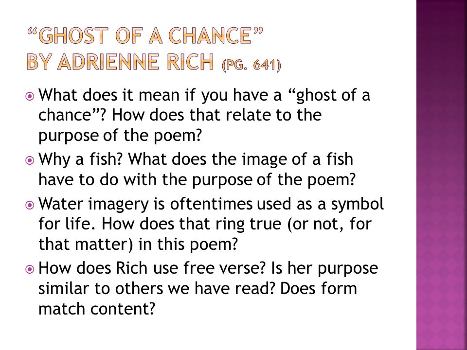 Ghost of a Chance by Adrienne Rich (pg. 641)