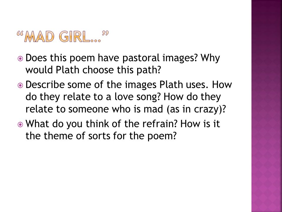 Mad Girl… Does this poem have pastoral images Why would Plath choose this path