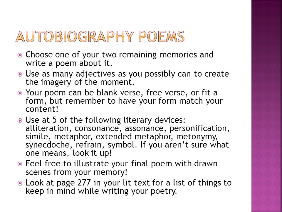Autobiography Poems Choose one of your two remaining memories and write a poem about it.