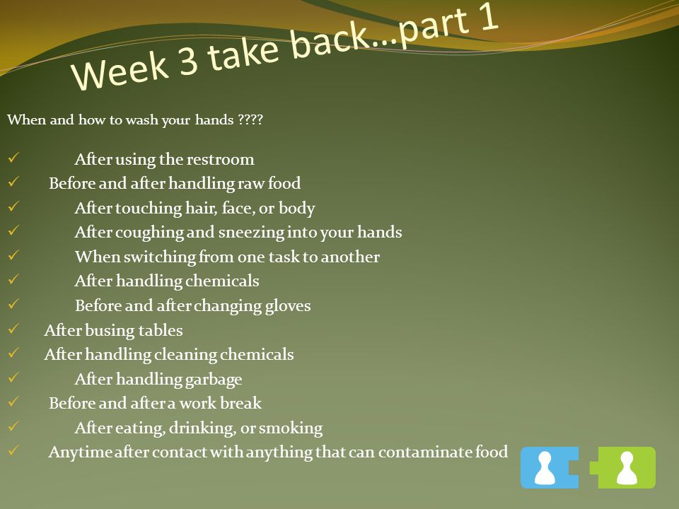 Week 3 take back…part 1 After using the restroom