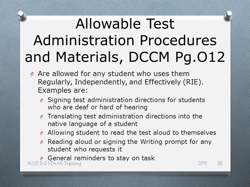 Allowable Test Administration Procedures and Materials, DCCM Pg.O12