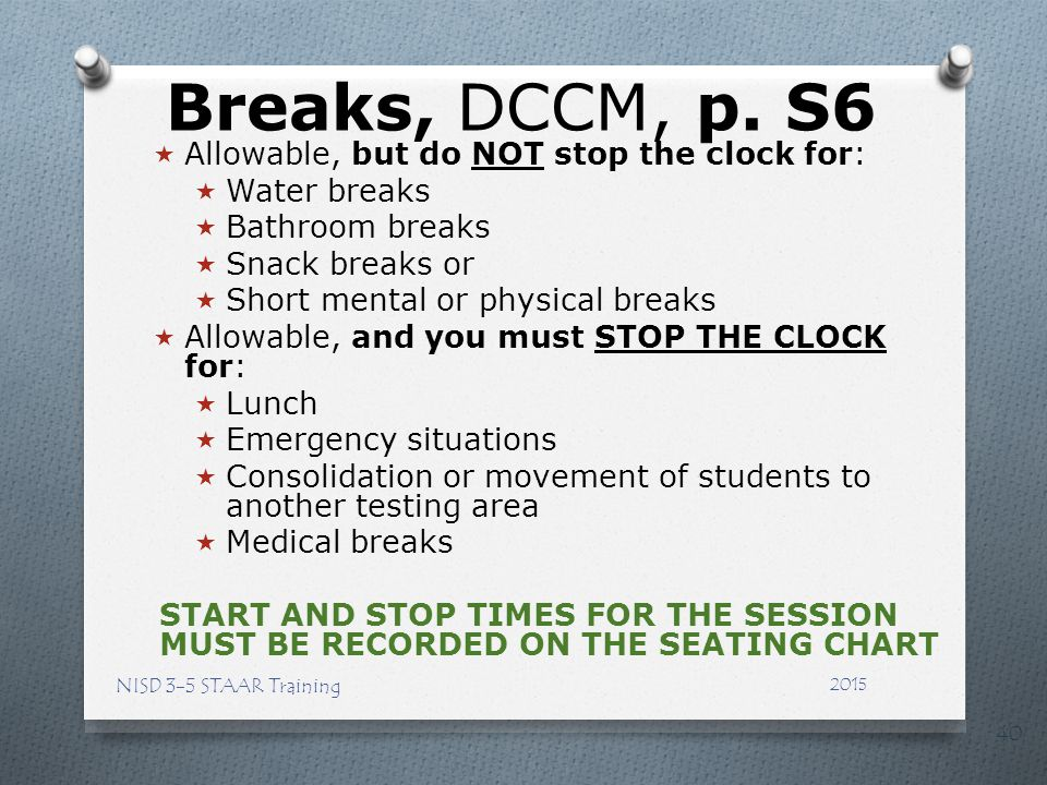 Breaks, DCCM, p. S6 Allowable, but do NOT stop the clock for: