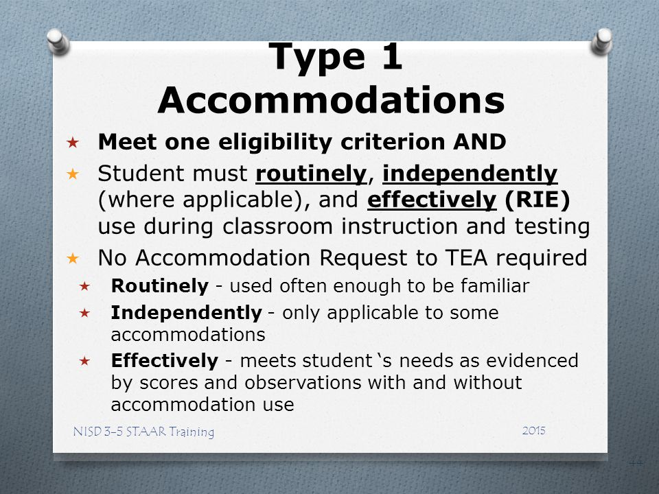 Type 1 Accommodations Meet one eligibility criterion AND