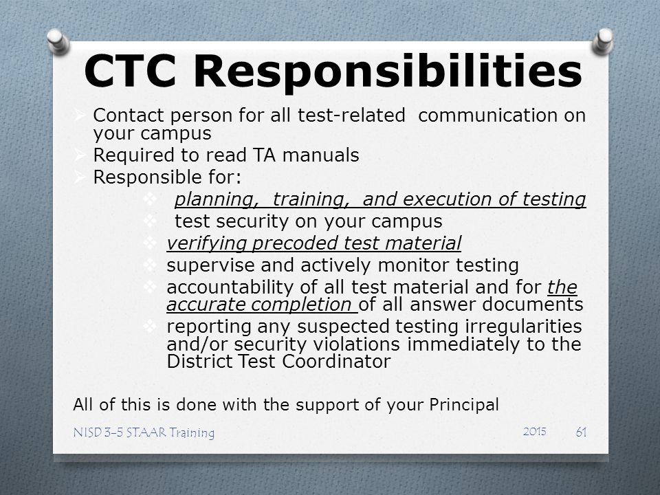 CTC Responsibilities Contact person for all test-related communication on your campus. Required to read TA manuals.