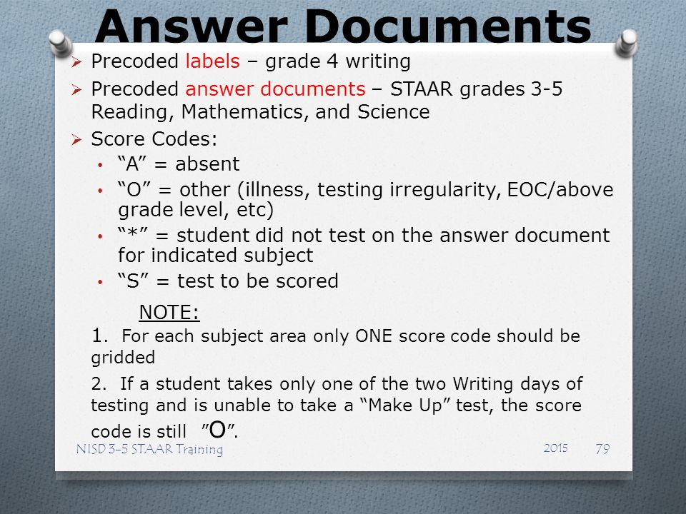 Answer Documents Precoded labels – grade 4 writing. Precoded answer documents – STAAR grades 3-5 Reading, Mathematics, and Science.