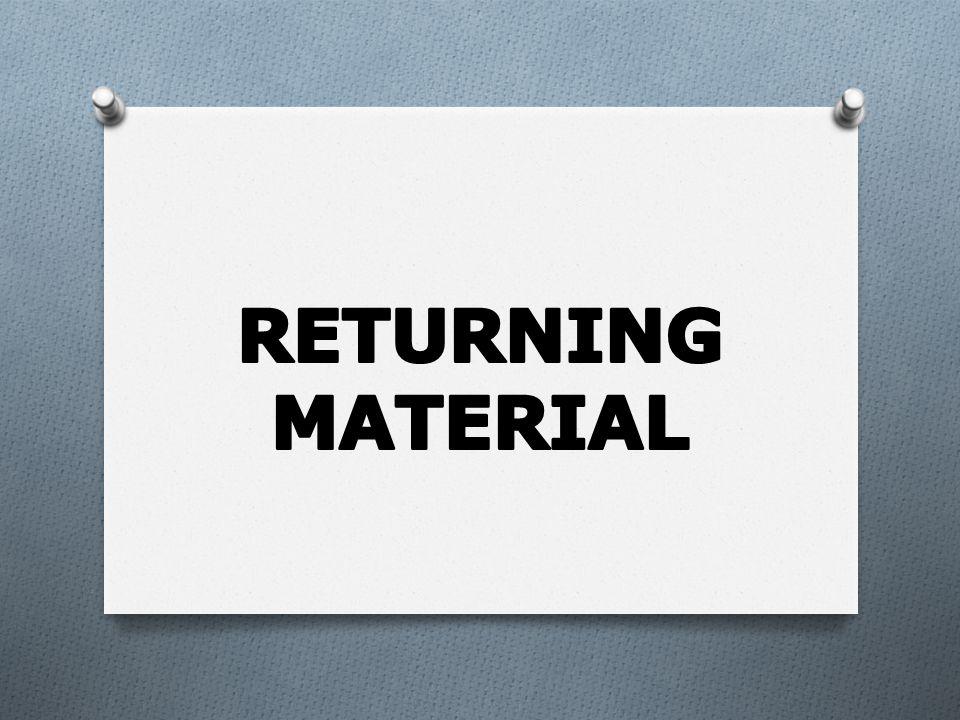 Returning Material