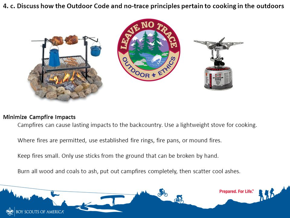 4. c. Discuss how the Outdoor Code and no-trace principles pertain to cooking in the outdoors