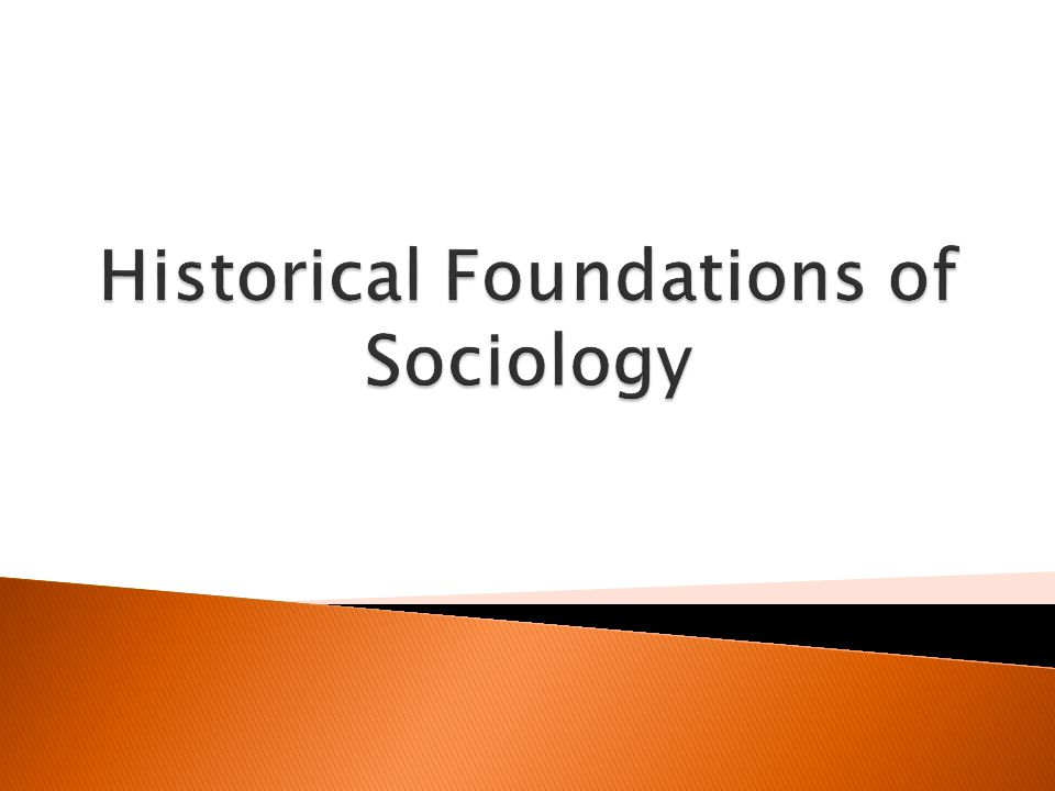 Historical Foundations of Sociology