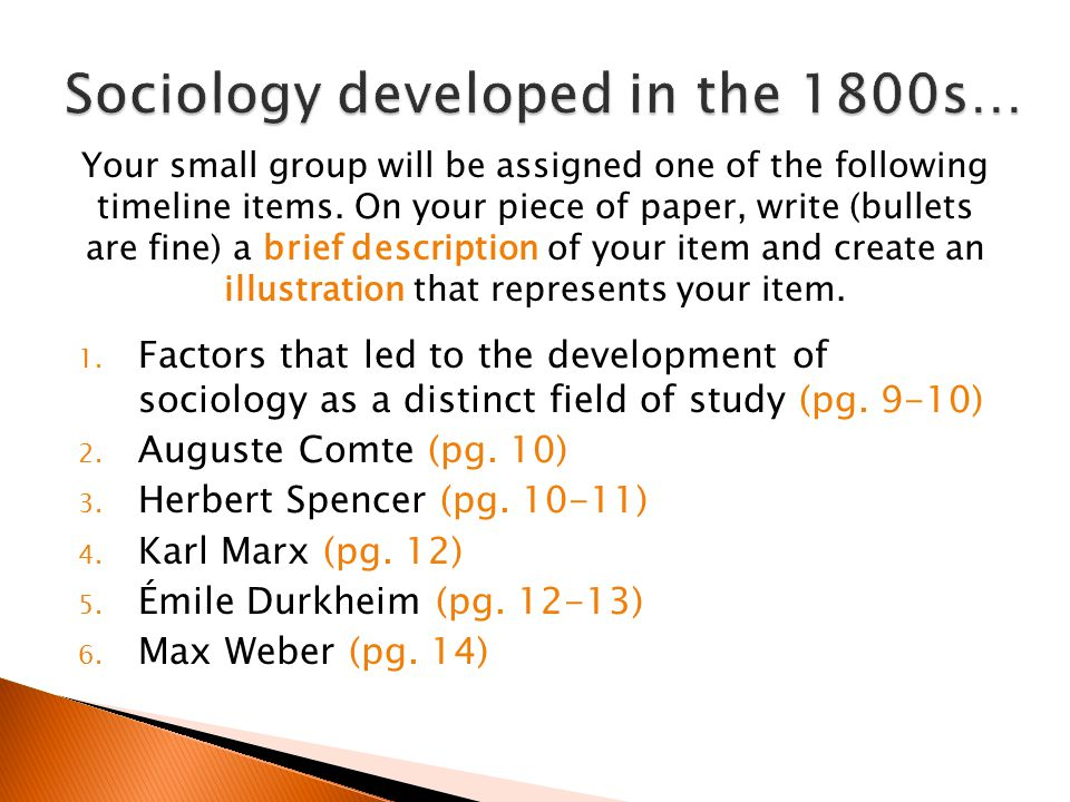 Sociology developed in the 1800s…