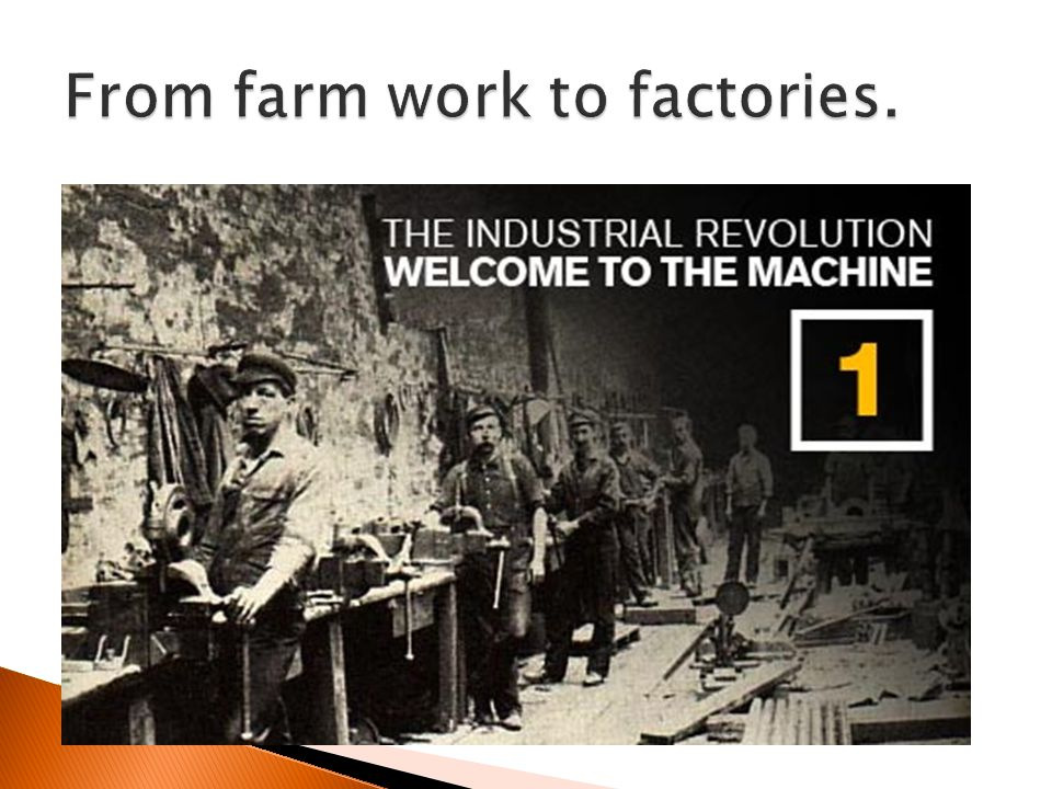From farm work to factories.