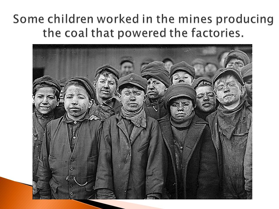 Some children worked in the mines producing the coal that powered the factories.