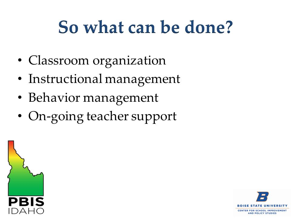 So what can be done Classroom organization Instructional management