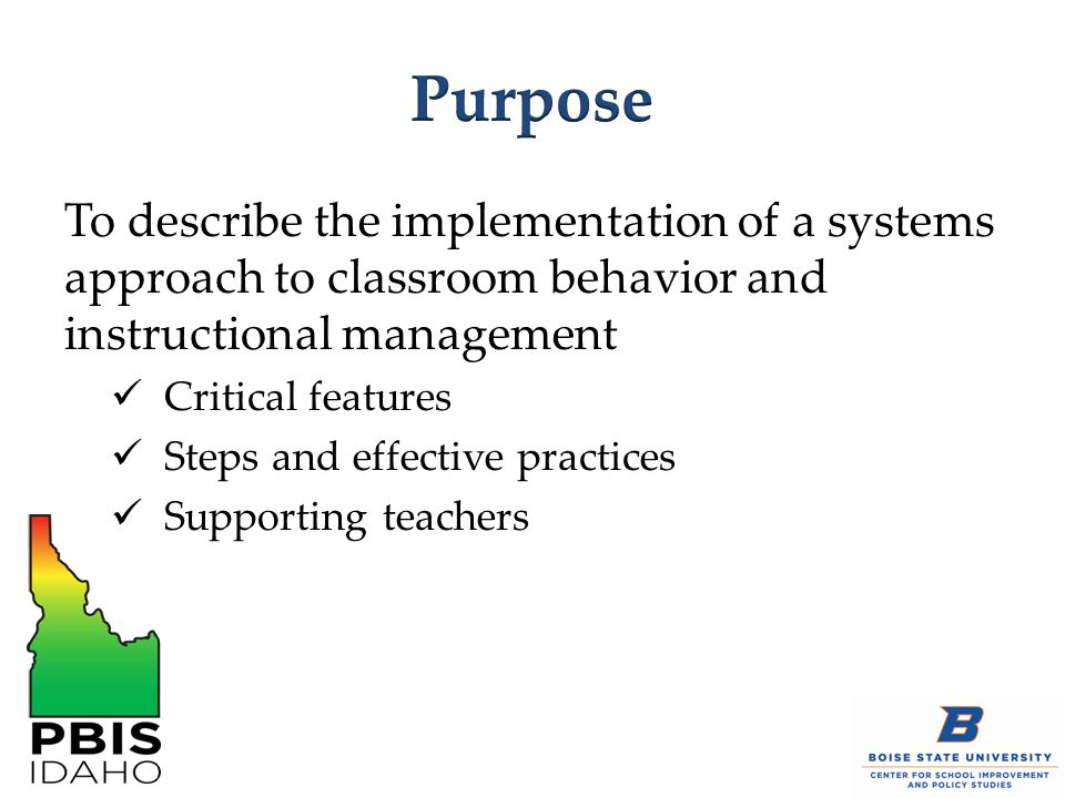 Purpose To describe the implementation of a systems approach to classroom behavior and instructional management.