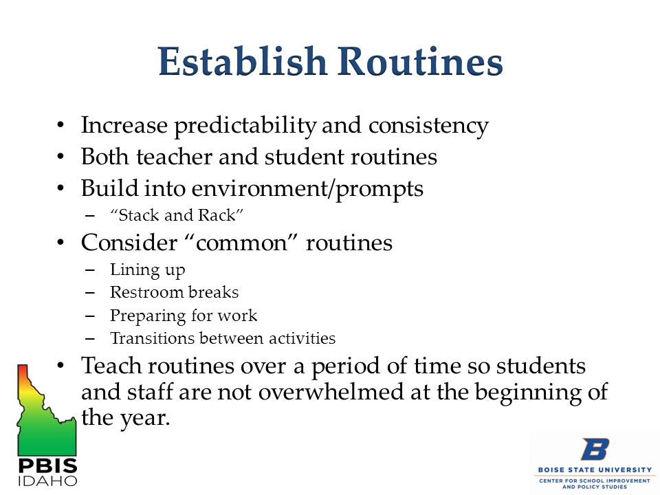Establish Routines Increase predictability and consistency