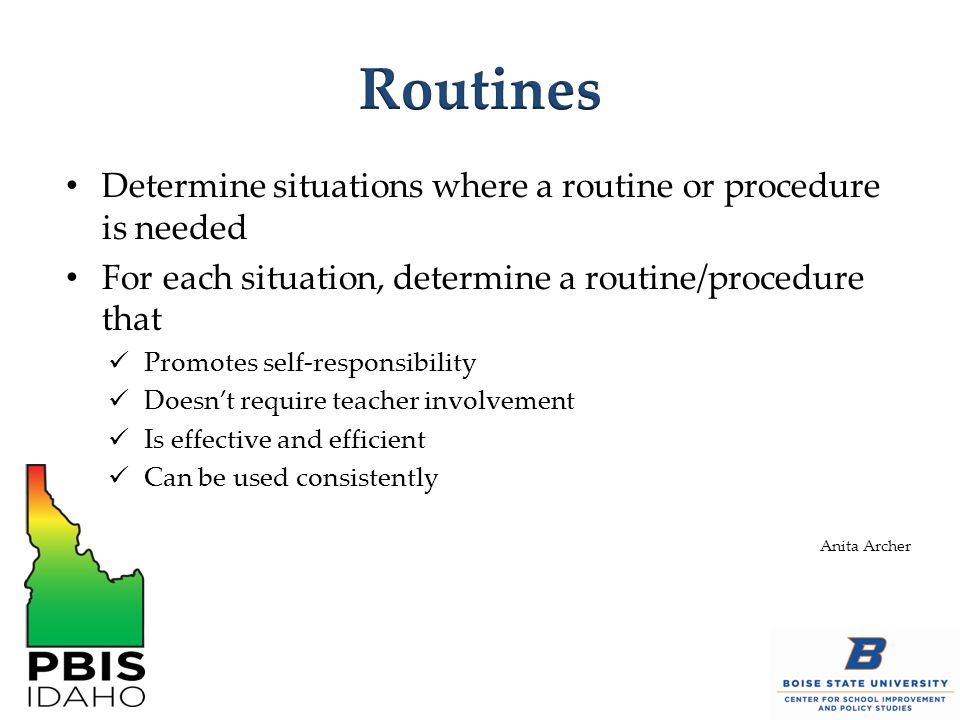 Routines Determine situations where a routine or procedure is needed
