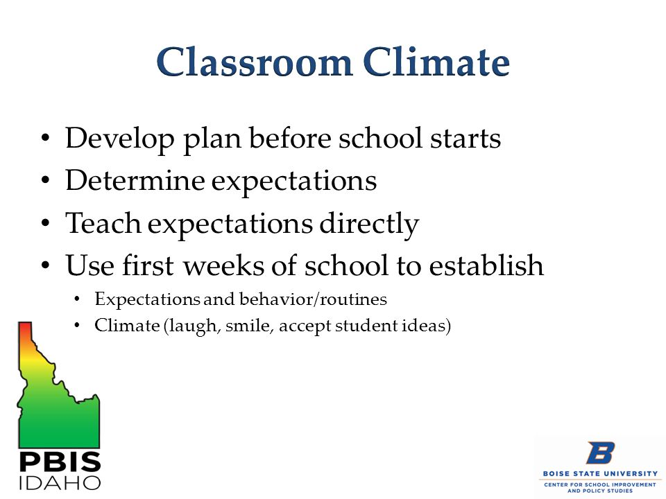 Classroom Climate Develop plan before school starts