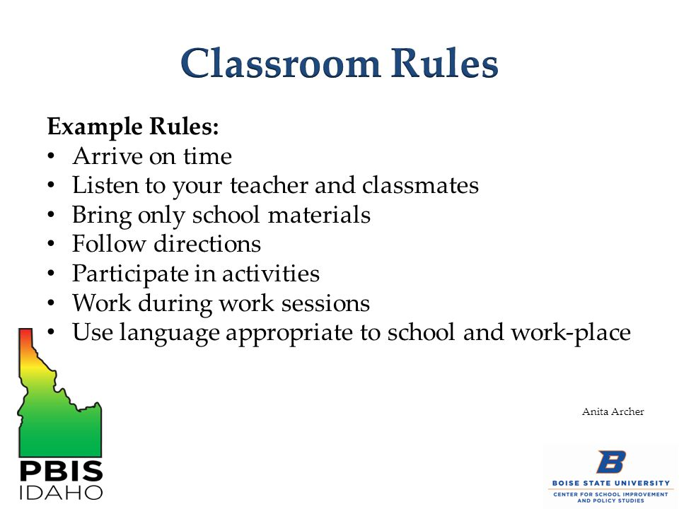 Classroom Rules Example Rules: Arrive on time