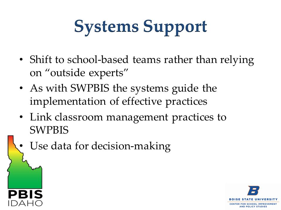 Systems Support Shift to school-based teams rather than relying on outside experts