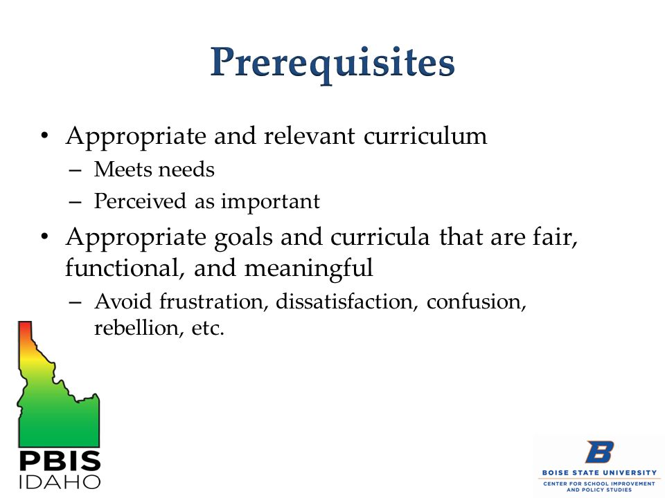 Prerequisites Appropriate and relevant curriculum