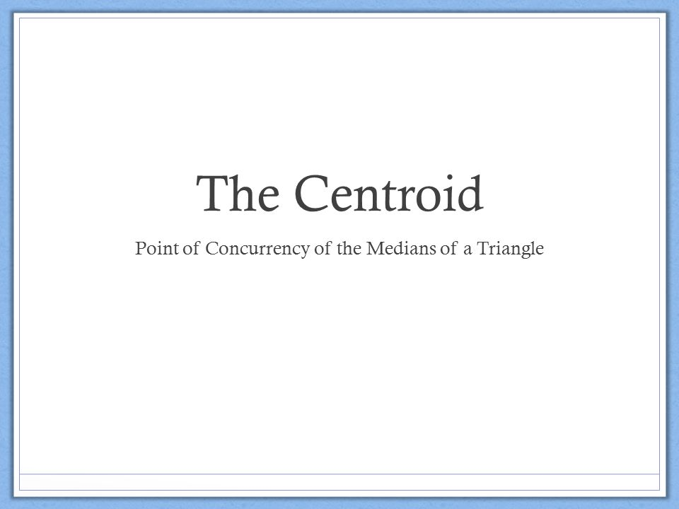 Point of Concurrency of the Medians of a Triangle