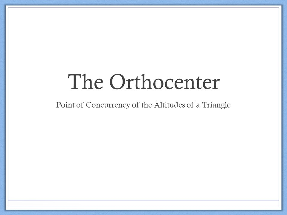 Point of Concurrency of the Altitudes of a Triangle